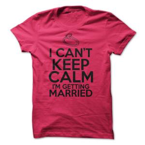 I-Cant-Keep-Calm--Im-Getting-Married